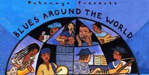 Putumayo Records Blues Around the World Album