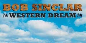 Bob Sinclar Western Dream Album