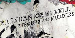 Brendan Campbell Burgers and Murders Album