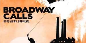 Broadway Calls Good Views, Bad News Album