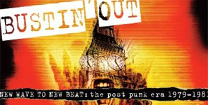 Various Artists Bustin' Out (New Wave To New Beat: The Post Punk Era 1979-1981) Album