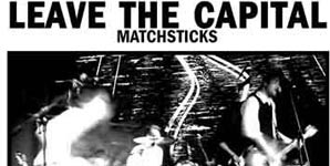 Leave The Capital Matchsticks Single