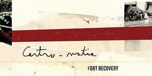 Centro-matic Fort Recovery Album