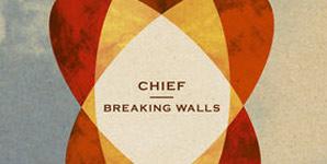 Chief Breaking Walls Single