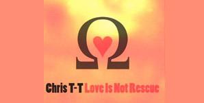 Chris T-T Love is Not Rescue Album