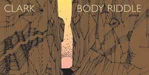 Chris Clark Body Riddle Album