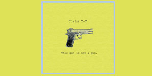 Chris T-T This Gun Is Not A Gun EP