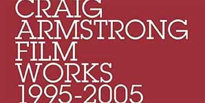 Craig Armstrong Film Works 1990 - 2005 Album