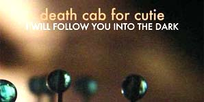 Death Cab For Cutie I Will Follow You into the Dark Single