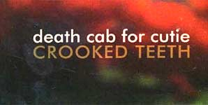 Death Cab For Cutie Crooked Teeth Single