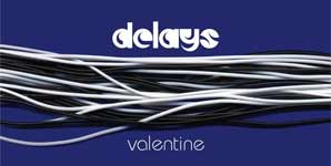 Delays Valentine Single