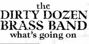 Dirty Dozen Brass Band, What