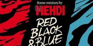 DJ Mehdi Red Black & Blue Album