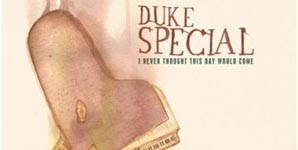 Duke Special I Never Thought This Day Would Come Album