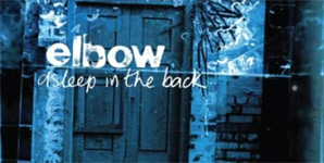 Elbow Asleep In The Back [Deluxe Edition] Album
