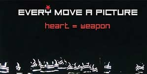 Every Move A Picture Heart = Weapon Album