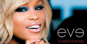 Eve, Tambourine Video, Eve