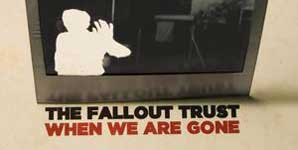 The Fallout Trust, When We Are Gone, Video Stream