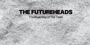 The Futureheads The Beginning Of The Twist Single