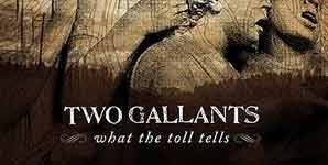Two Gallants What The Toll Tells Album