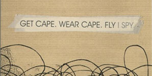 Get Cape. Wear Cape. Fly - I Spy