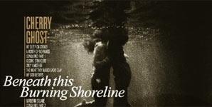 Cherry Ghost Beneath This Burning Shoreline Album