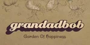 Grandadbob Garden Of Happiness Single