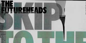 The Futureheads Skip To The End Single