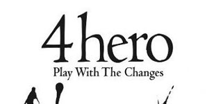 4 Hero Play With The Changes Album
