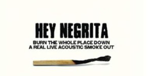 Hey Negrita Burn The Whole Place Down Album