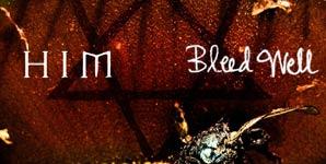 Him, Bleed Well