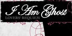 I Am Ghost Lovers' Requiem Album