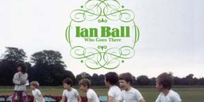 Ian Ball Who Goes There Album
