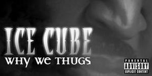 Ice Cube, Why We Thugs,