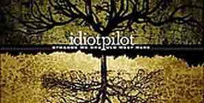 Idiot Pilot Strange We Should Meet Here Album