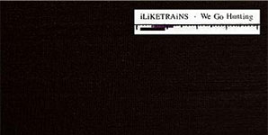 iLiKETRAiNS We Go Hunting Single