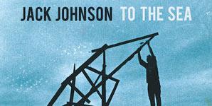 Jack Johnson To The Sea Album
