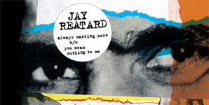 Jay Reatard Always Wanting More Single