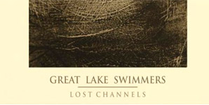 Great Lake Swimmers Lost Channels Album