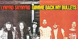 Lynyrd Skynyrd Gimme Back My Bullets Album