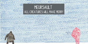 Meursault All Creatures Will Make Merry Album
