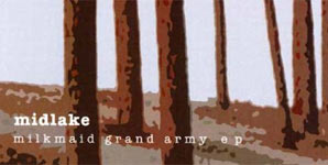 Midlake Milkmaid Grand Army EP