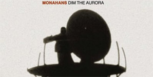 Monahans Dim The Aurora Album