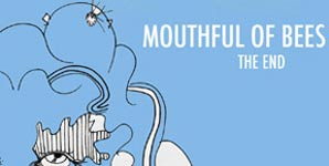 Mouthful of Bees The End Album