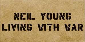 Neil Young Living With War Album