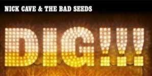 Nick Cave Dig, Lazarus, Dig!!! Album