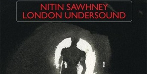 Nitin Sawhney London Undersound Album