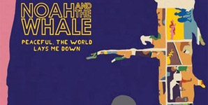 Noah and the Whale Peaceful The World Lays Me Down Album