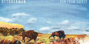 Octoberman Run From Safety Album