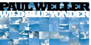 Paul Weller, Wild Blue Yonder, Video Stream